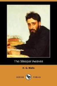 The Sleeper Awakes (Dodo Press)