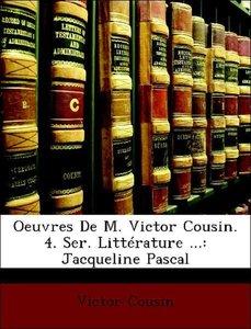Oeuvres De M. Victor Cousin. 4. Ser. Littérature ...: Jacqueline