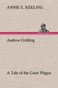 Andrew Golding A Tale of the Great Plague