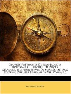 Oeuvres Posthumes De Jean-Jacques Rousseau; Ou, Recueil De Pièce