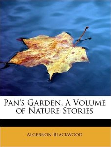 Pan's Garden, A Volume of Nature Stories