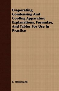 Evaporating, Condensing And Cooling Apparatus; Explanations, For