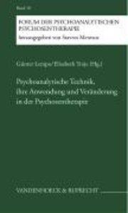 Psychoanalytische Technik, ihre Anwendung und Veränderung in der