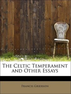 The Celtic Temperament and Other Essays
