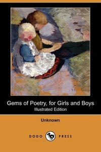 Gems of Poetry, for Girls and Boys (Illustrated Edition) (Dodo P
