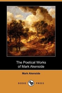 The Poetical Works of Mark Akenside (Dodo Press)
