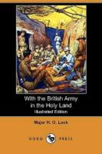 With the British Army in the Holy Land (Illustrated Edition) (Do
