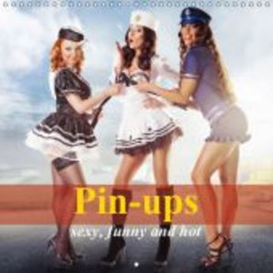 Pin-ups - sexy, funny and hot (Wall Calendar 2015 300 × 300 mm S
