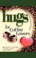 Hugs for Coffee Lovers - zum Schließen ins Bild klicken