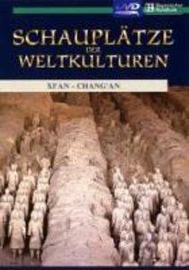 Schauplätze der Weltkulturen - XiAn - ChangAn