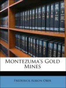 Montezuma's Gold Mines