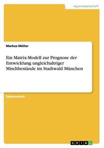 Ein Matrix-Modell zur Prognose der Entwicklung ungleichaltriger
