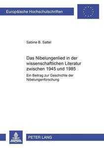 Das Nibelungenlied in der wissenschaftlichen Literatur zwischen