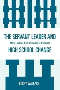 Servant Leader and High School Change