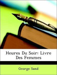 Heures Du Soir: Livre Des Femmes