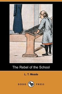 The Rebel of the School (Dodo Press)