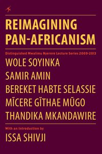 Reimagining Pan-Africanism. Distinguished Mwalimu Nyerere Lectur