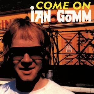 Come On Ian Gomm