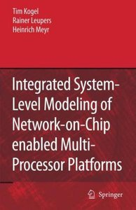 Integrated System-Level Modeling of Network-on-Chip enabled Mult