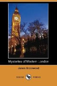 Mysteries of Modern London (Dodo Press)