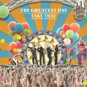 The Greatest Day/Take That Present The Circus Live