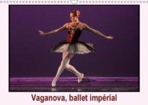Vaganova, ballet impérial (Calendrier mural 2015 DIN A3 horizont