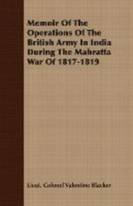 Memoir Of The Operations Of The British Army In India During The