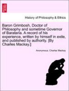 Baron Grimbosh, Doctor of Philosophy and sometime Governor of Ba