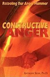 Constructive Anger: Retooling Our Anger Hammer