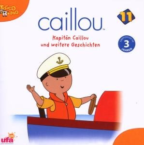 Caillou 11,Audio: Kapitän Caillou und weitere Ges
