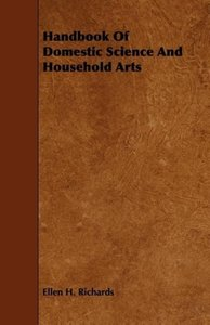 Handbook Of Domestic Science And Household Arts