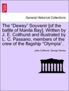 "The ""Dewey"" Souvenir [of the battle of Manila Bay]. Written by J"