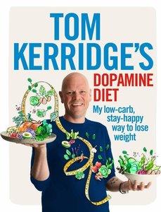 Tom Kerridge\'s Dopamine Diet