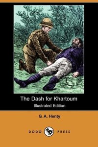 The Dash for Khartoum (Illustrated Edition) (Dodo Press)