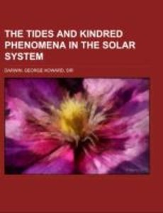 The Tides and Kindred Phenomena in the Solar System; the substan