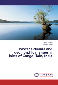 Holocene climate and geomorphic changes in lakes of Ganga Plain,