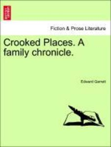Crooked Places. A family chronicle.