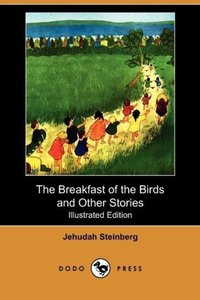The Breakfast of the Birds and Other Stories (Illustrated Editio