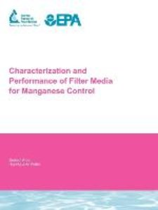 Characterization and Performance of Filter Media for Manganese C