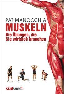 Muskeln - die Übungen, die Sie wirklich brauchen