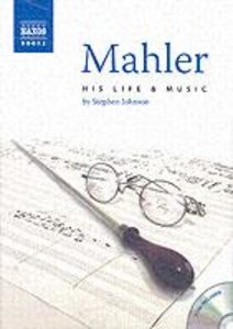 Mahler His Life And Music