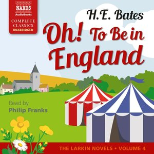 Oh! to Be in England: The Larkin Novels, Volume 4