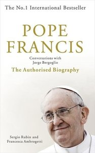 Pope Francis: Conversations with Jorge Bergoglio
