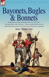 Bayonets, Bugles & Bonnets - Experiences of Hard Soldiering with