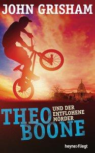 Theo Boone 05 und der entflohene Mörder
