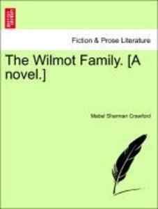 The Wilmot Family. [A novel.] VOL. I