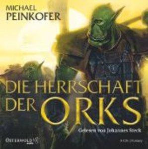 Michael Peinkofer: Die Herrschaft Der Orks
