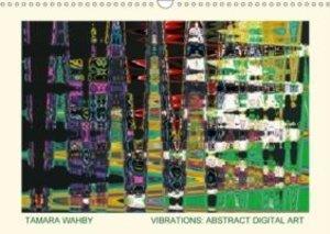 Vibrations: abstract digital art (Wall Calendar 2015 DIN A3 Land