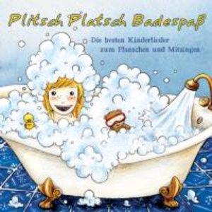 Plitsch Platsch-Badespass! Die Besten Kinderlieder