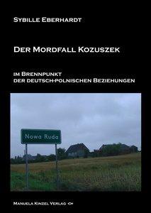 Der Mordfall Kozuszek im Brennpunkt der deutsch-polnischen Bezie